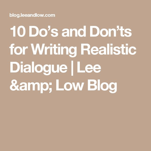 10 Do's and Don'ts for Writing Realistic Dialogue | Lee & Low Blog