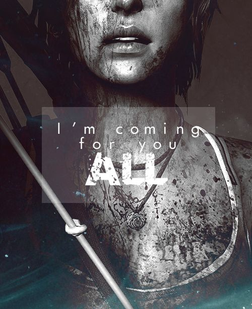 """Tomb Raider - """"I'm coming for you all!!"""""""