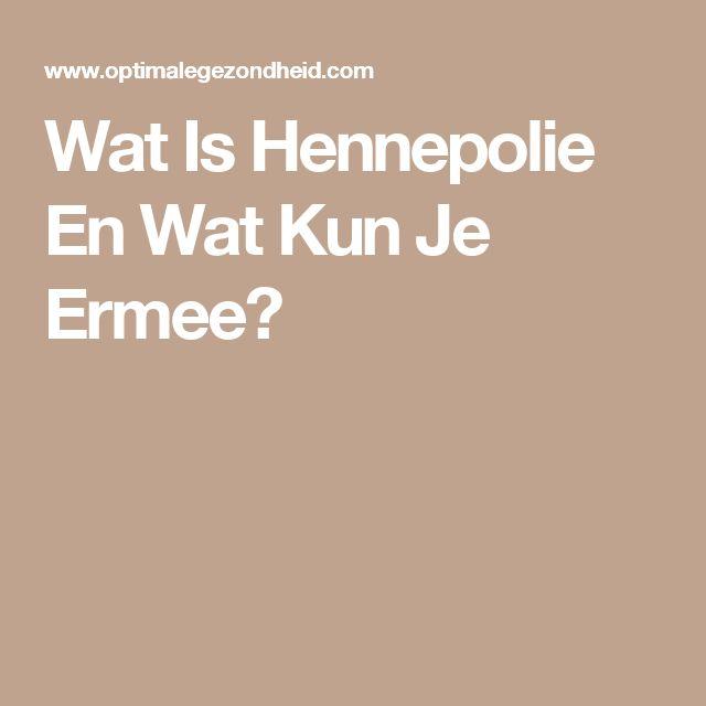 Wat Is Hennepolie En Wat Kun Je Ermee?