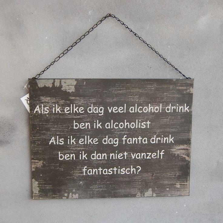 Landelijk tekstbord 'Als ik elke dag veel alcohol drink ben ik alcoholist, als ik elke dag fanta drink ben ik dan niet vanzelf fantastisch?' Humor!