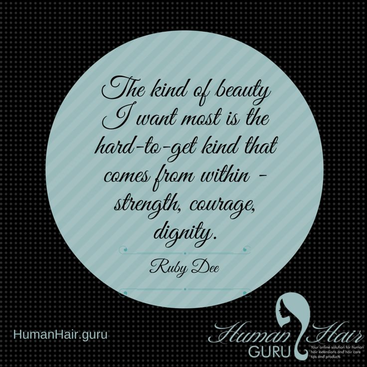 Strength + Courage + Dignity = Beauty  Ruby Dee  #HumanHairGuru