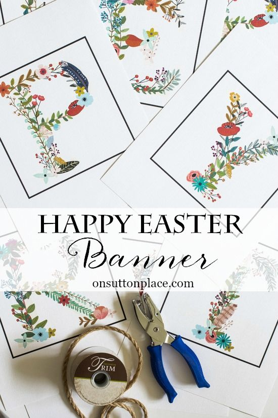 DIY Happy Easter Banner | Just print the floral letters, cut out and hang. Easter decor that's easy and quick!