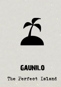 Gaunilo's Perfect Island is a reductio ad absurdum objection to St. Anselm's Ontological Argument. Gaunilo suggested that if perfection necessarily entailed existence (How Anselm argued a 'perfect God' must exist) the same logic could be applied to any 'perfect' object - including an island.