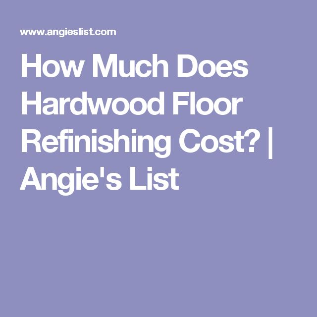 How Much Does Hardwood Floor Refinishing Cost? | Angie's List
