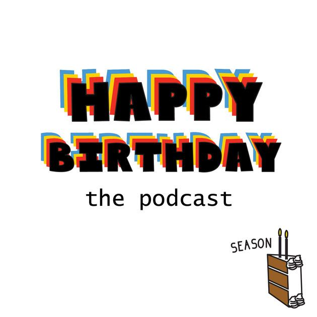 Happy Birthday Podcast by Things by Bean on Apple Podcasts