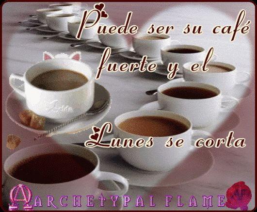 Archetypal Flame - lunes 3 LIKE _ COMMENT _ SHARE  Feliz nueva semana queridas almas Puede ser su café fuerte y el lunes se corta Amor y Luz Να' ναι ο καφές σου δυνατός και η Δευτέρα σου σύντομη Αγάπη και Φως May your coffee be strong and your Monday short #ARCHETYPAL #FLAME #GIFS #gif #positive #quotes #frases #φράσεις #improvement #mind #agape #love #light #fos #amor #luz #νους #βελτίωση #αγάπη #φως #θετική #σκέψη #thinking #power #Monday #Lunes #Domingo #Δευτέρα #beauty #health…