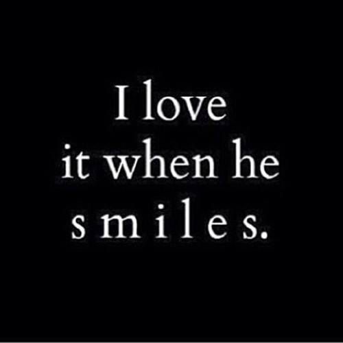 He Made Me Smile Quotes: Yeah, Her Smile Lights Up My World. Always & Forever Sweet