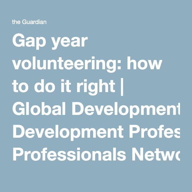 best global volunteers ideas volunteer teacher  gap year volunteering how to do it right
