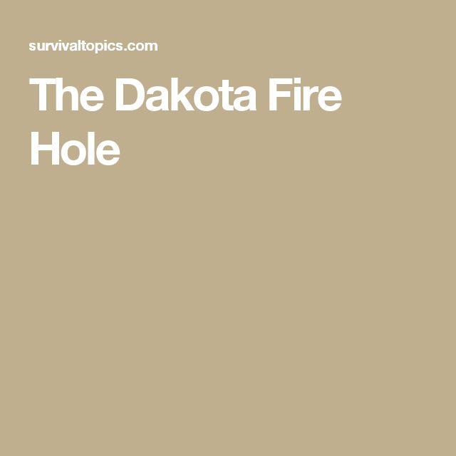The Dakota Fire Hole