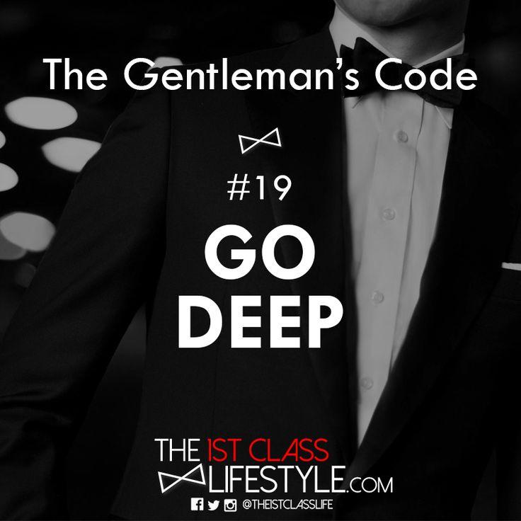 The Gentleman's Code #19: Go Deep - The1stClassLifestyle.com