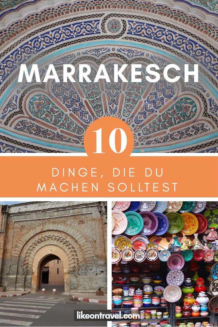Marrakesch Sehenswürdigkeiten – 10 Dinge, die Du machen solltest