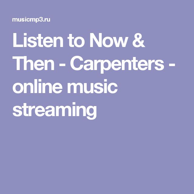 Listen to Now & Then - Carpenters - online music streaming