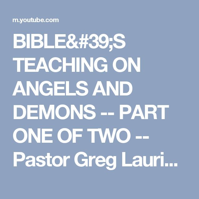 BIBLE'S TEACHING ON ANGELS AND DEMONS -- PART ONE OF TWO -- Pastor Greg Laurie - YouTube