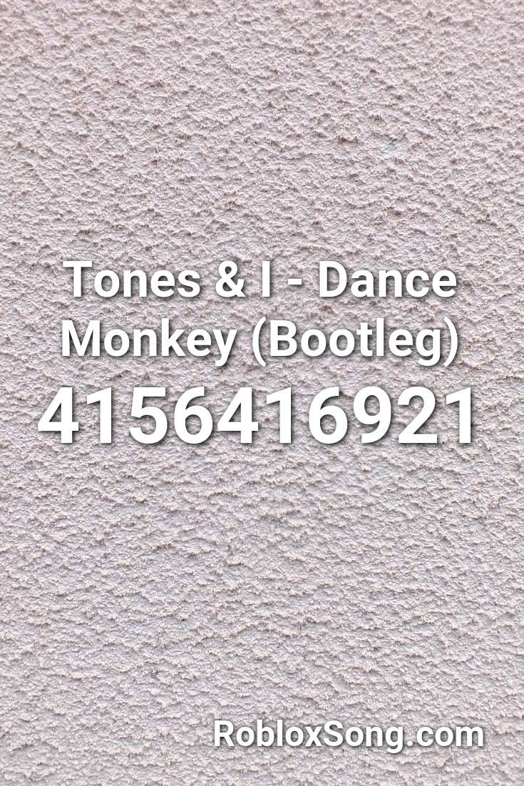 Albert Sings Dance Monkey Roblox Id Tones I Dance Monkey Bootleg Roblox Id Roblox Music Codes In 2020 Roblox Songs Bootleg