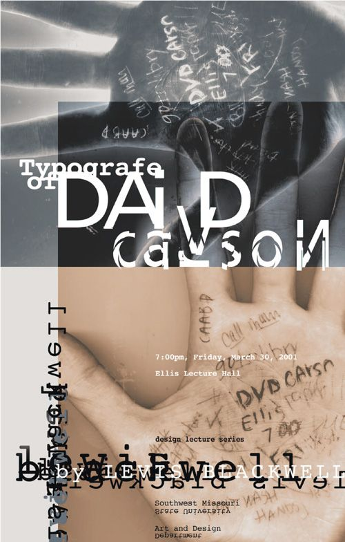 "David Carson (born September 8, 1954) is an American graphic designer. He is best known for his innovative magazine design, and use of experimental typography. He was the art director for the magazine Ray Gun. Carson was perhaps the most influential graphic designer of the 1990s. In particular, his widely imitated aesthetic defined the so-called ""grunge typography"" era."