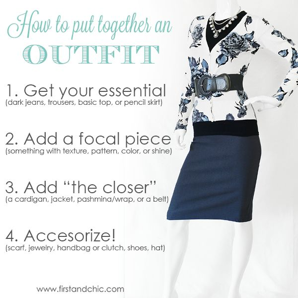 How to put together an outfit in 4 Easy steps! Get it right every time! - from the First & Chic ...
