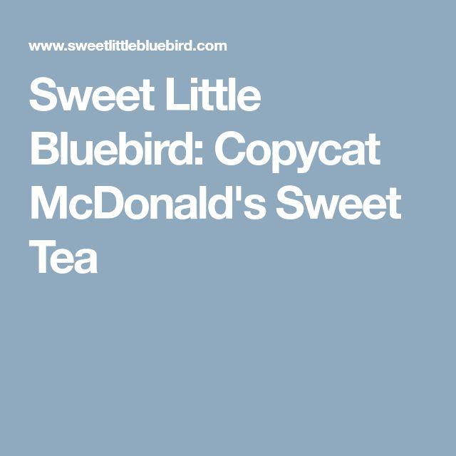 Sweet Little Bluebird: Copycat McDonald's Sweet Tea