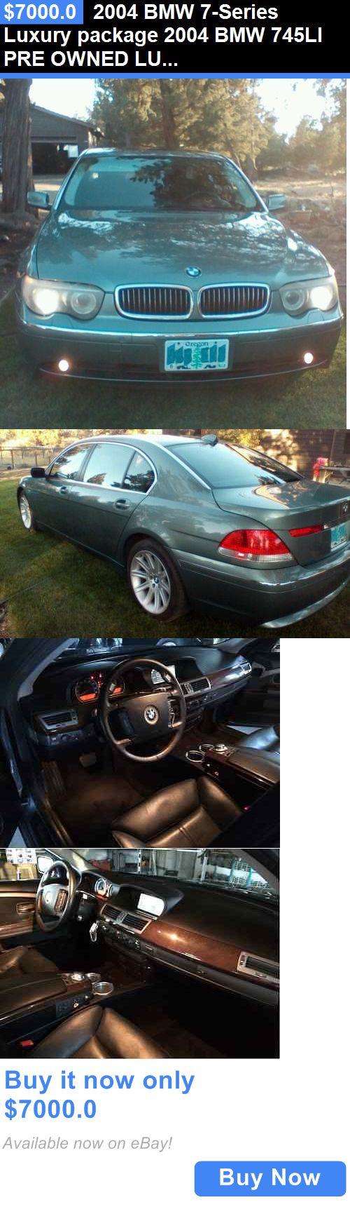 Luxury Cars: 2004 Bmw 7-Series Luxury Package 2004 Bmw 745Li Pre Owned Luxury Sedan, Nice Car, Service Contract, True Bargain BUY IT NOW ONLY: $7000.0