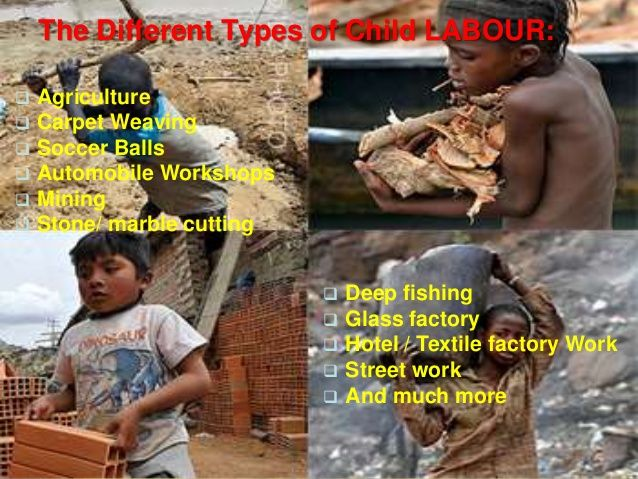 an introduction to different forms of child labor Chapter 6: globalisation and child labour 2 1 introduction  trade can be very different in terms of child labour incidence a clearly negative association between trade openness and child labour is evident only for africa and  chapter 6: globalisation and child labour 6.