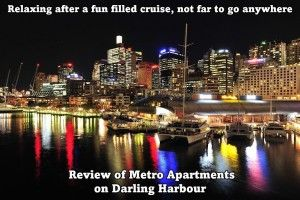 relaxing-after-a-fun-filled-cruise-not-far-to-go-anywhere-guest-review-metro-apartments-darling-harbour