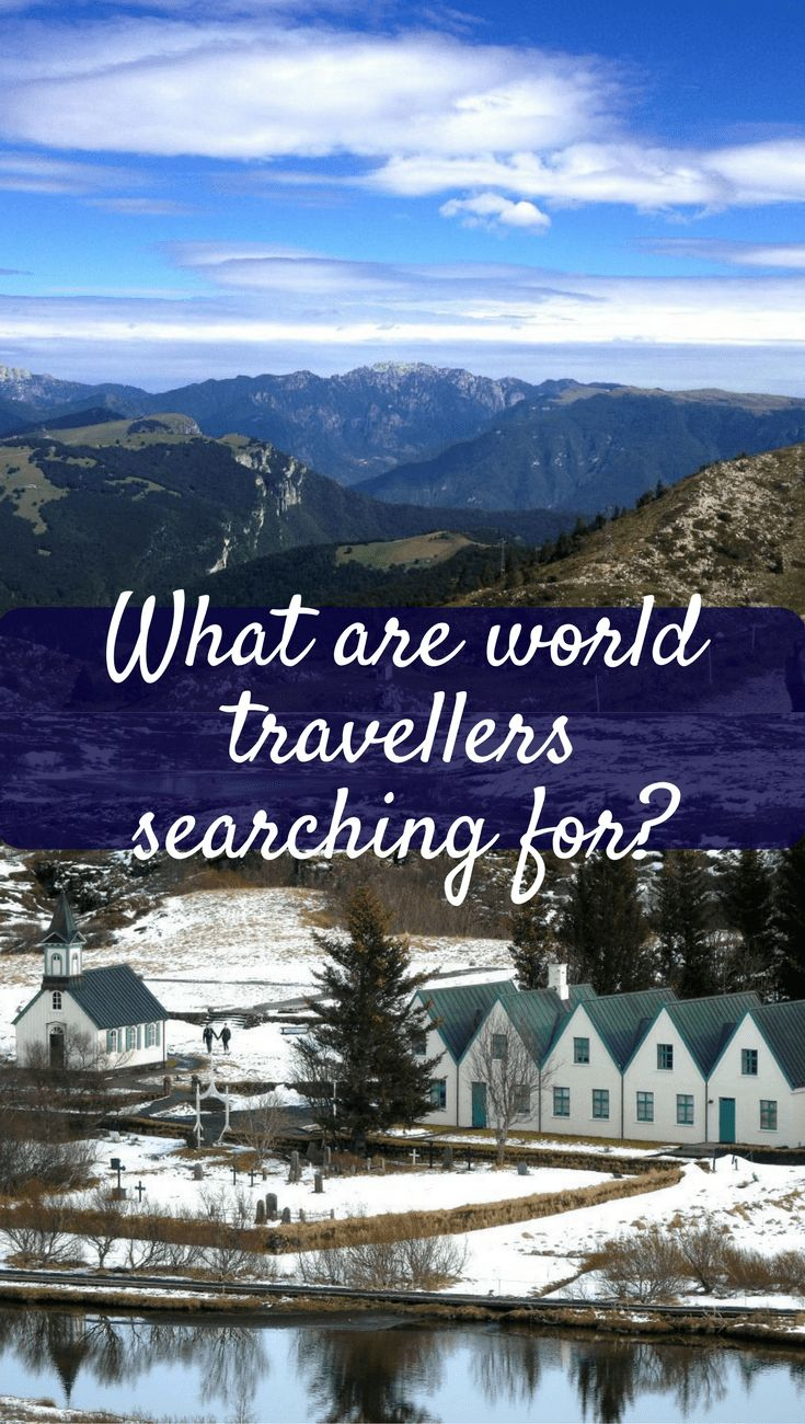 What are world travellers searching for?