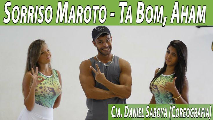 Sorriso Maroto - Ta Bom, Aham Cia. Daniel Saboya (Coreografia)
