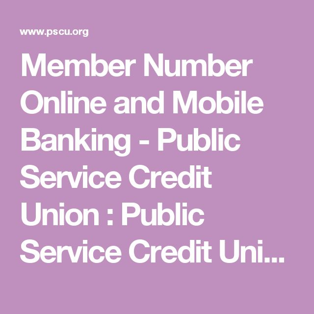 Member Number Online and Mobile Banking - Public Service Credit Union : Public Service Credit Union