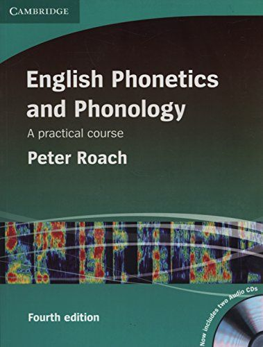 English phonetics and phonology : a practical course / Peter Roach. Cambridge University Press, 2015