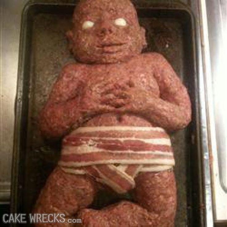 Hamburger Baby Meatloaf CREEEEPY: Babies, Baby Shower Cakes, Bacon Diaper, Meat Baby, Food, Funny, Meatloaf Baby, Halloween