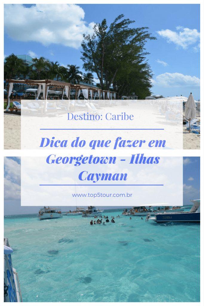 Georgetown, nas Ilhas Cayman, normalmente é ponto de parada de alguns cruzeiros pelo Caribe. Seja viagem de navio ou não, confira as dicas do que fazer por lá