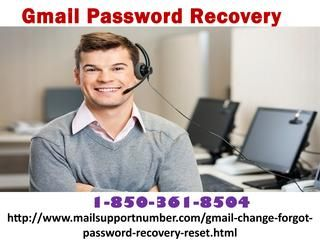 Recuperate your Gmail account via Gmail Password Recovery 1-850-361-8504Our team of professionals is capable to solve any kind of Gmail issues and they have never diverted while doing their work because they know that their patrons always wish for one thing from them and that is lightening response. So, place a call at 1-850-361-8504 where we will help you regarding Gmail Password Recovery. For more visit us our site…