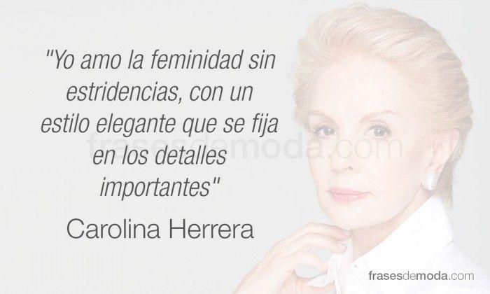 Frase de moda de la diseñadora Carolina Herrera