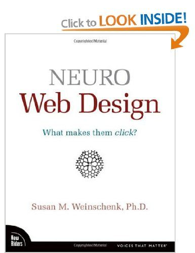 Neuro Web Design: What Makes Them Click? Voices That Matter: Amazon.co.uk: Susan Weinschenk: Books