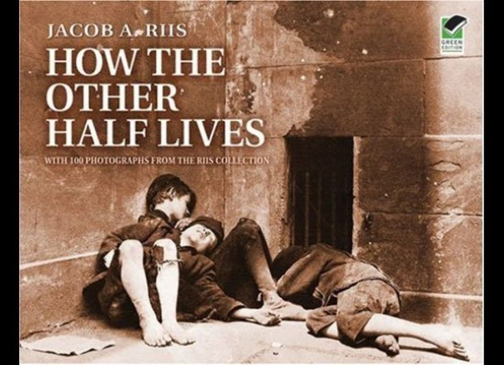 Jacob Riis, How the Other Half Lives (1890)