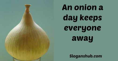 An onion a day keeps everyone away - Funny Health Slogans