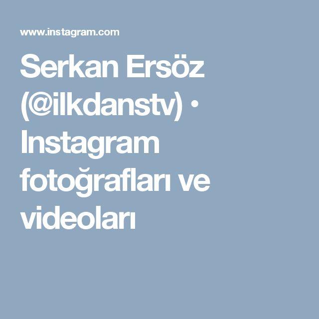 Serkan Ersöz (@ilkdanstv) • Instagram fotoğrafları ve videoları