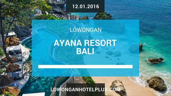 Lowongan Hotel Ayana Resort Bali