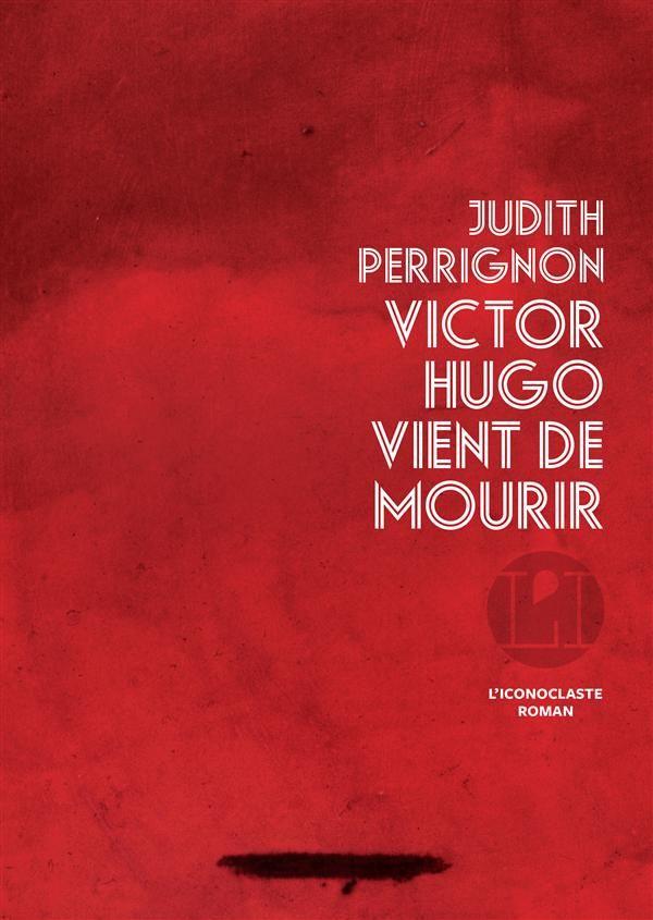 Victor Hugo vient de mourir - Judith Perrignon - http://koha.ic2a.net/cgi-bin/koha/opac-detail.pl?biblionumber=206544