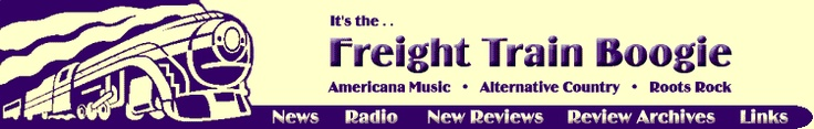 """The Freight Train Boogie is dedicated to Americana Music: which includes the edgier country & folk singers, hillbilly twang, some bluegrass, blues and rock. We place a special emphasis on """"Alt.Country"""", Roots Rock and many small label and independent releases."""