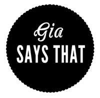   Gia Says that -