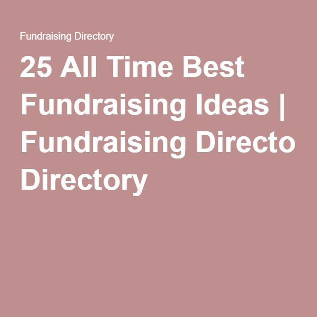 25 All Time Best Fundraising Ideas | Fundraising Directory