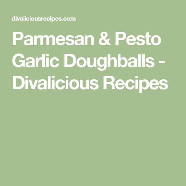 Parmesan & Pesto Garlic Doughballs - Divalicious Recipes