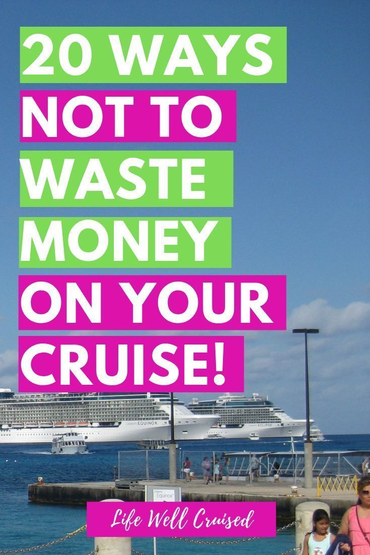 How To Save Money On A Cruise 27 Tips Tricks Hacks Carnival Cruise Tips Cruise Tips Cruise Savings