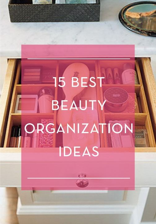 DIY: 15 beauty organization ideas for your makeup.