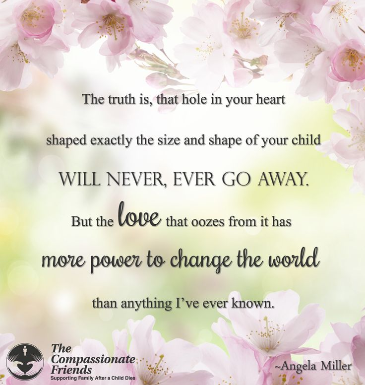 Grief Quotes, The truth is that hole in your heart ... The Compassionate Friends | Providing Grief Support After the Death of a Child, Grandchild or Sibling