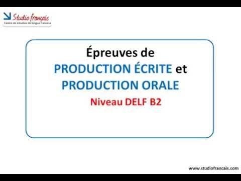 DELF B2 – Épreuves de Production écrite et Production orale | À la française …