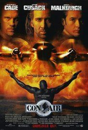 Con Air (1997) Newly paroled ex-con and former US Ranger Cameron Poe finds himself trapped in a prisoner transport plane when the passengers seize control.