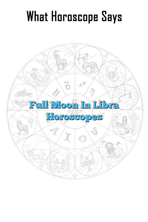 Full Moon in #Libra Horoscopes #zodiac_sign #zodiac