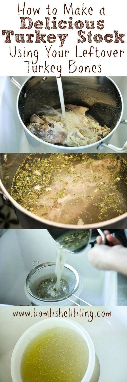 How to Make a Delicious Turkey Stock Using Your Leftover Turkey Bones- suck a great idea!