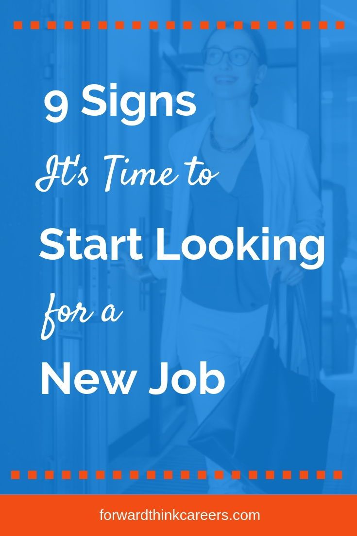 9 Signs It S Time To Look For A New Job Forwardthink Careers Job Search Motivation New Job Finding A New Job